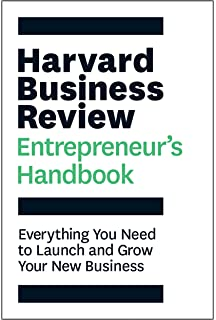 The Harvard Business Review Entrepreneurs Handbook Everything You Need To Launch And Grow Your New