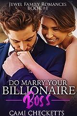 Do Marry Your Billionaire Boss (Jewel Family Romance Book 1) Kindle Edition