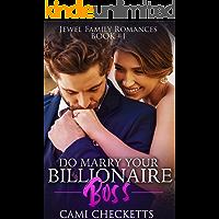 Do Marry Your Billionaire Boss (Jewel Family Romance Book 1)