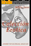 ¡SSSHH! NO LO DIGAS, SOLO LEE: Colección Erotica