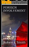 FOREIGN INVOLVEMENT: A Chuck Winters Thriller