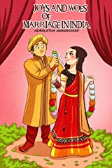 JOYS AND WOES OF MARRIAGE IN INDIA Kindle Edition