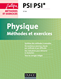 Physique - Méthodes et exercices - PSI PSI* (Concours Ecoles d'ingénieurs)