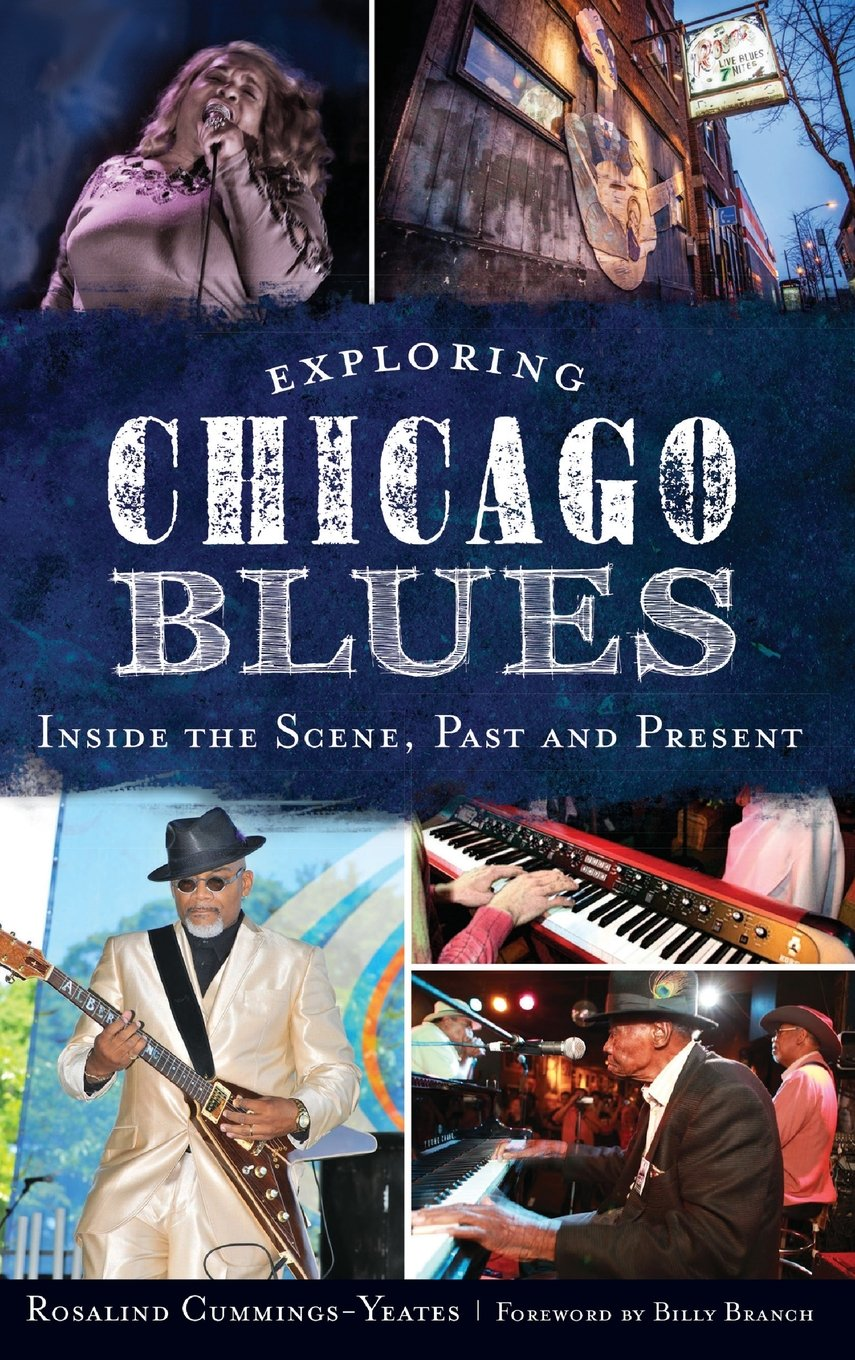 Read Online Exploring Chicago Blues: Inside the Scene, Past and Present ebook