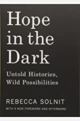 Hope in the Dark: Untold Histories, Wild Possibilities Paperback