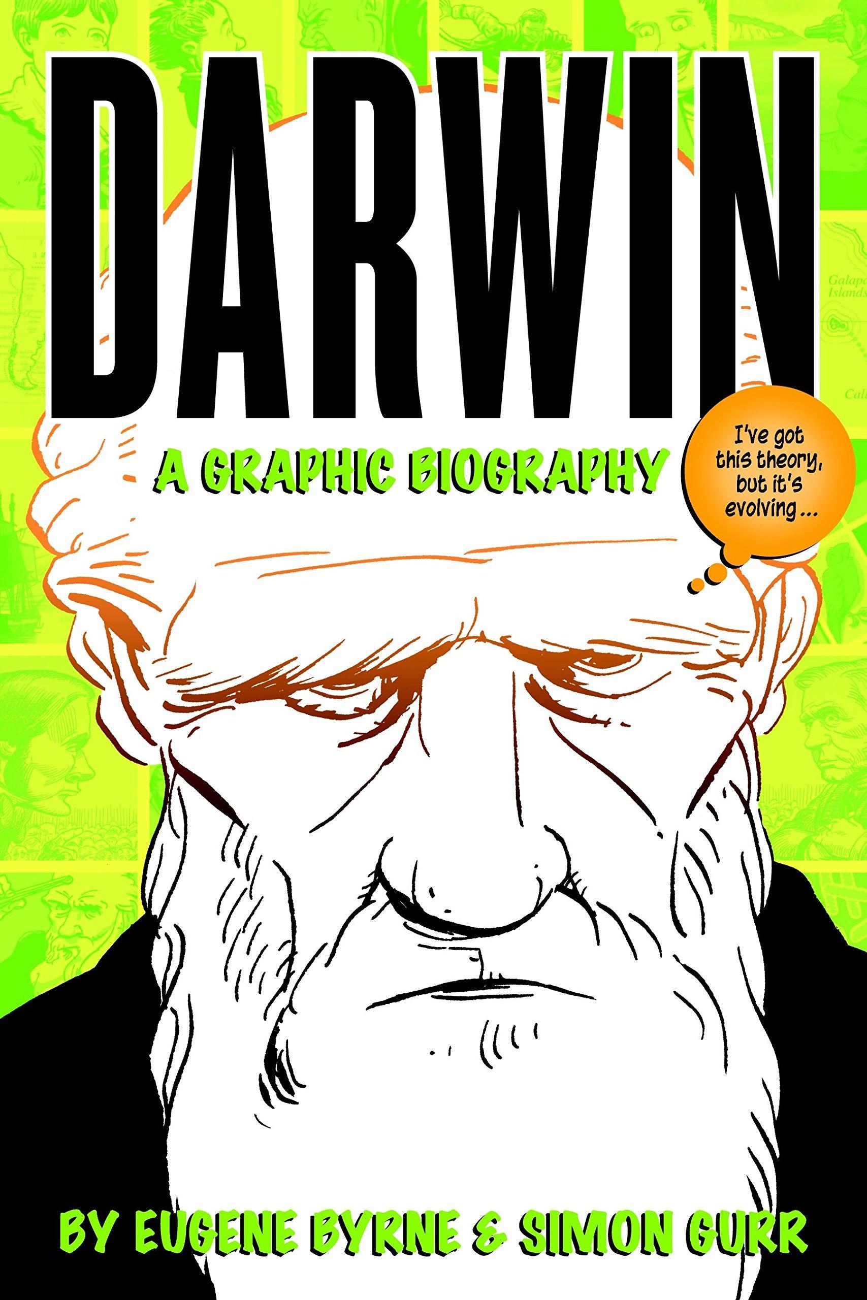 Amazon Com Darwin A Graphic Biography 9781588343529 Byrne Eugene Gurr Simon Books