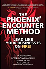 The Phoenix Encounter Method: Lead Like Your Business Is on Fire! Kindle Edition
