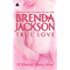 True Love (Mills & Boon Kimani Arabesque) (Madaris Family Saga, Book 6) (Madaris Family Series 9)