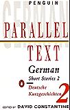 Parallel Text: German Short Stories: Deutsche Kurzgeschichten: v. 2