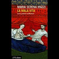 La mala vita: Donne pubbliche nel Medioevo (Intersezioni)