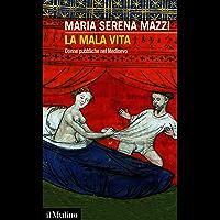 La mala vita: Donne pubbliche nel Medioevo (Intersezioni Vol. 509)