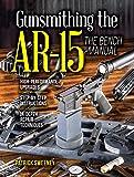Gunsmithing the AR-15, The Bench Manual