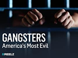 Amazon com: Watch Gangsters: Most Evil | Prime Video