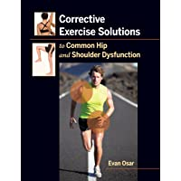 Corrective Exercise Solutions to Common Hip and Shoulder