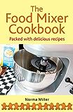 The Food Mixer Cookbook