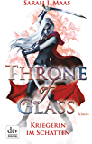 Throne of Glass 2 - Kriegerin im Schatten: Roman (German Edition)