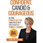 Confident, Candid & Courageous ...10 Vital Strategies for Ambitious But Frustrated Female Leaders