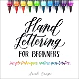 Hand Lettering for Beginners: Simple Techniques. Endless Possibilities.