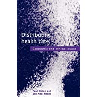 Distributing Health Care: Economic and Ethical Issues (Oxford Medical Publications)