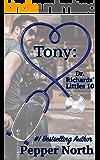 Tony: Dr. Richards' Littles 10 (Dr. Richards Littles)