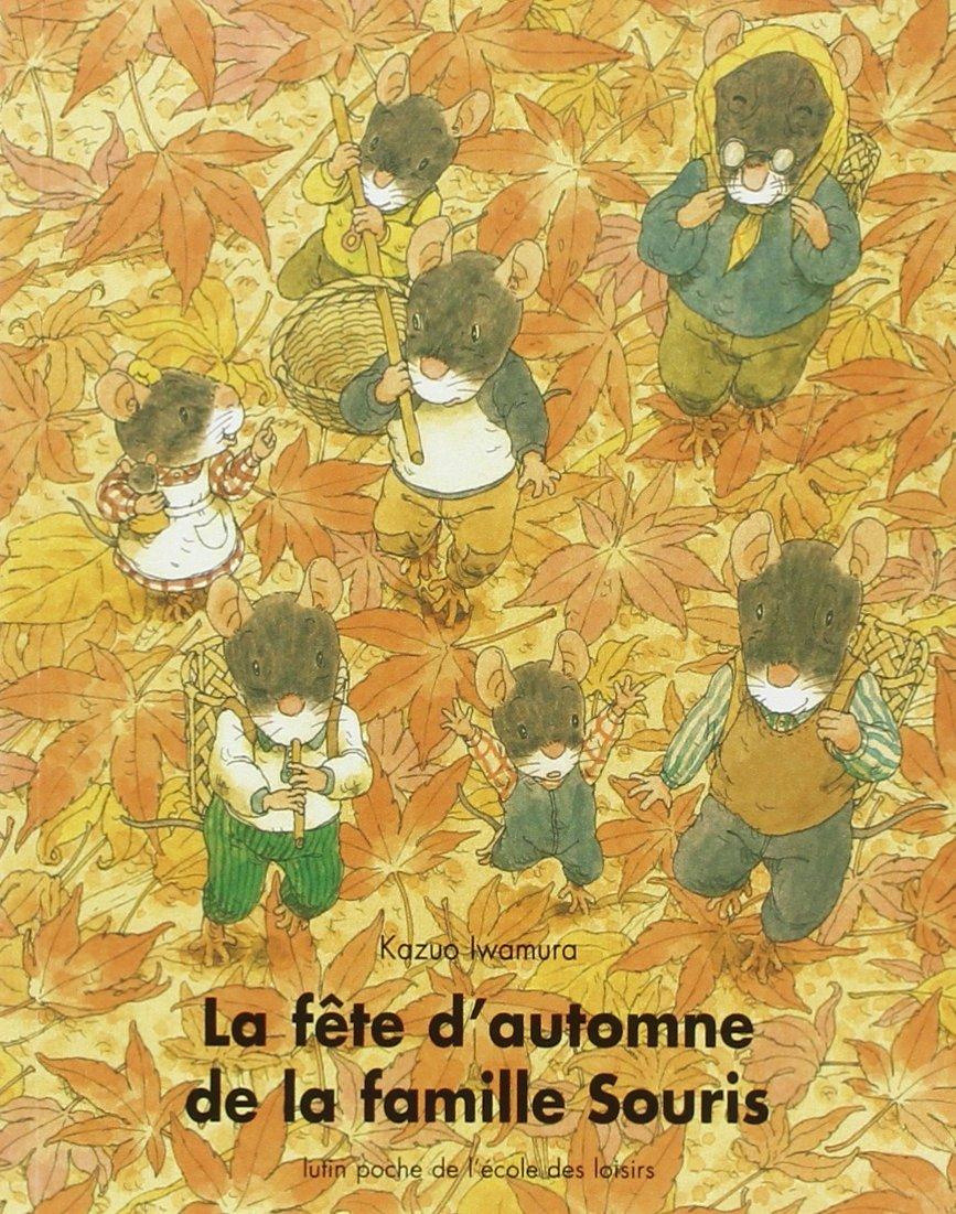 La fête d'automne de la famille Souris Poche – 12 mai 1993 Kazuo Iwamura L'Ecole des loisirs 2211025943 Automne - Fiction