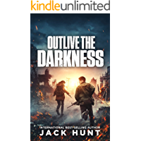 Outlive the Darkness: A Post-Apocalyptic EMP Survival Thriller (A Powerless World Book 4)