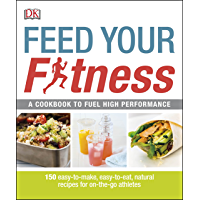 Feed Your Fitness: A Cookbook to Fuel High Performance (Dk Yoga & Fitness) (English Edition)