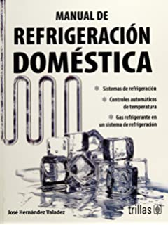 Manual de refrigeracion domestica / Handbook of Domestic Refrigeration (Spanish Edition)