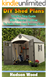 DIY Shed Plans: Step-by-Step Guide With Pictures On How To Build Your Own Roomy Shed: (Shed Plan Book, How To Build A Shed) ((Plans For Building A Shed, Woodworking Project Plans))