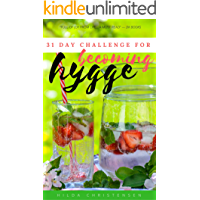 Becoming Hygge: 31-Day Challenge for Living a Hyggeligt Life (Danish Meaning)