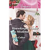 Housekeeper Under the Mistletoe (Harlequin Romance Book 4496)