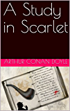 A Study in Scarlet (Sherlock Holmes Book 1) (English Edition)