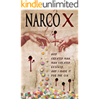 NARCO X: God created man, man created ecstasy, and I made it for the Sinaloa Cartel and the CIA (Pills of God)