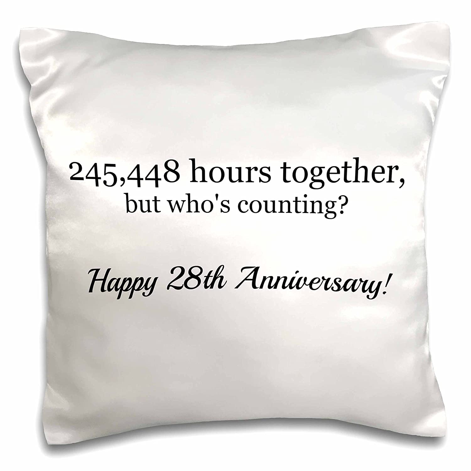3dRose pc/_224673/_1 Happy 28th Anniversary 245448 Hours Together Pillow Case 16 x 16