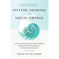 Systems Thinking For Social Change: A Practical Guide to Solving Complex Problems, Avoiding Unintended Consequences, and Achieving Lasting Results (English Edition)