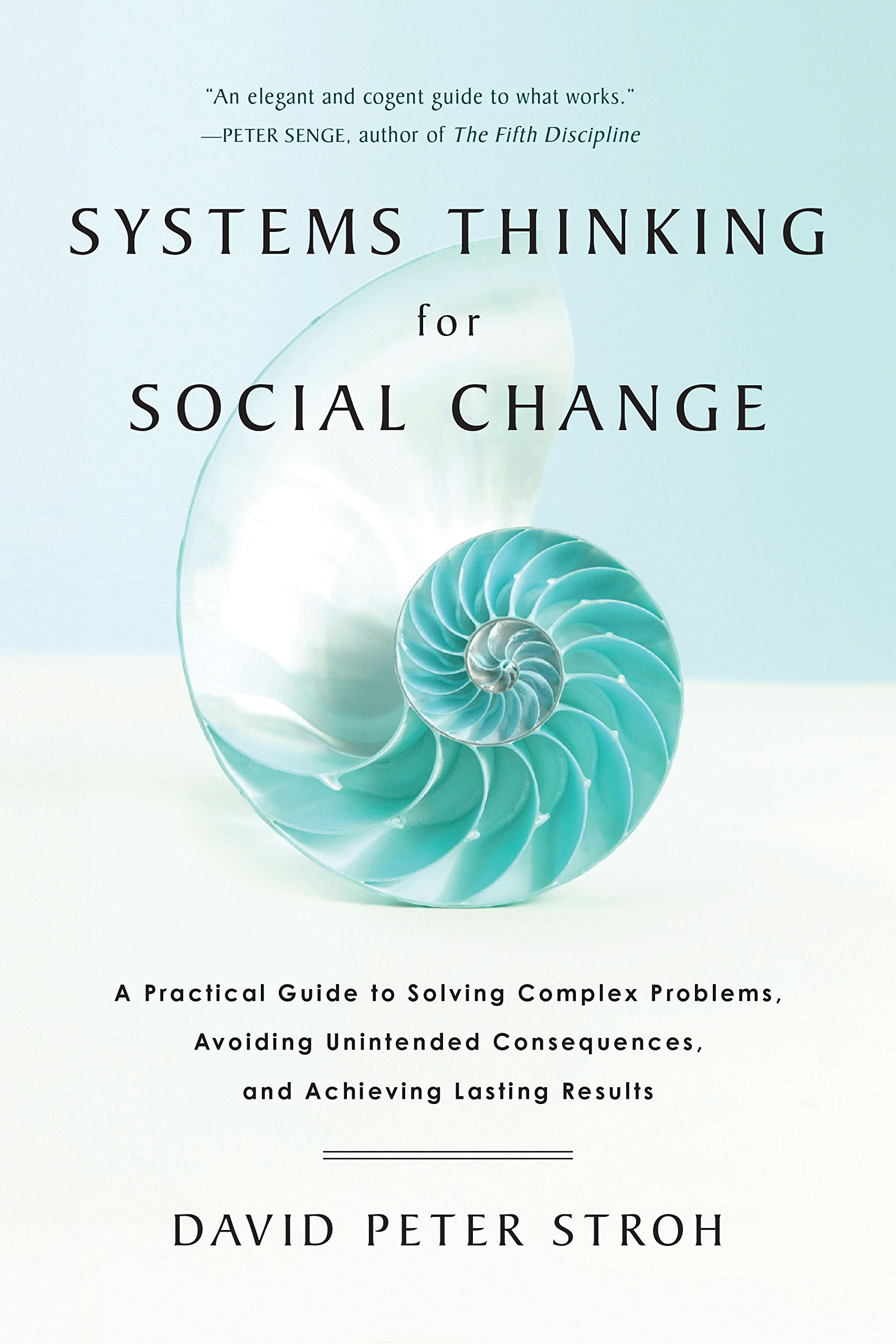 Systems Thinking For Social Change  A Practical Guide To Solving Complex Problems Avoiding Unintended Consequences And Achieving Lasting Results  English Edition