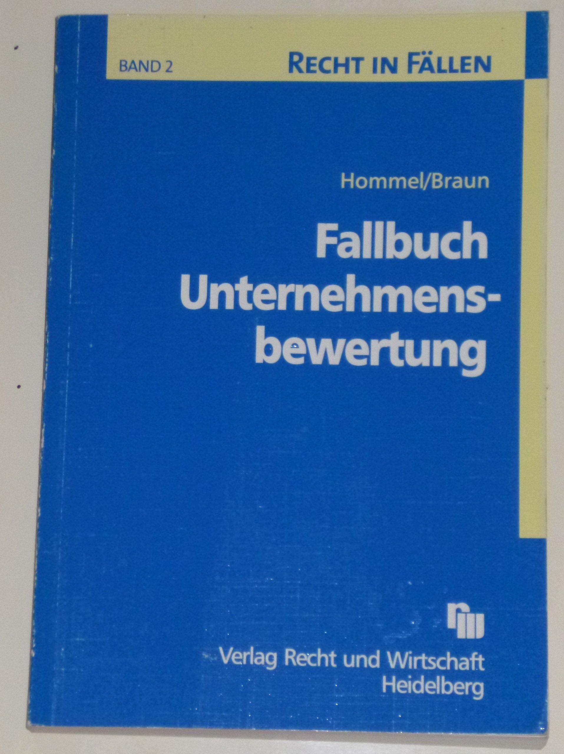 Fallbuch Unternehmensbewertung Taschenbuch – 1. Oktober 2002 Michael Hommel Inga Braun 3800513064 Betriebswirtschaft