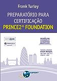 Preparatório para Certificação PRINCE2® Foundation (Portuguese Edition)