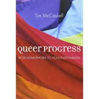 Queer Progress: From Homophobia to Homonationalism