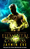 Elemental Compass (Supernatural Prison Book 7)