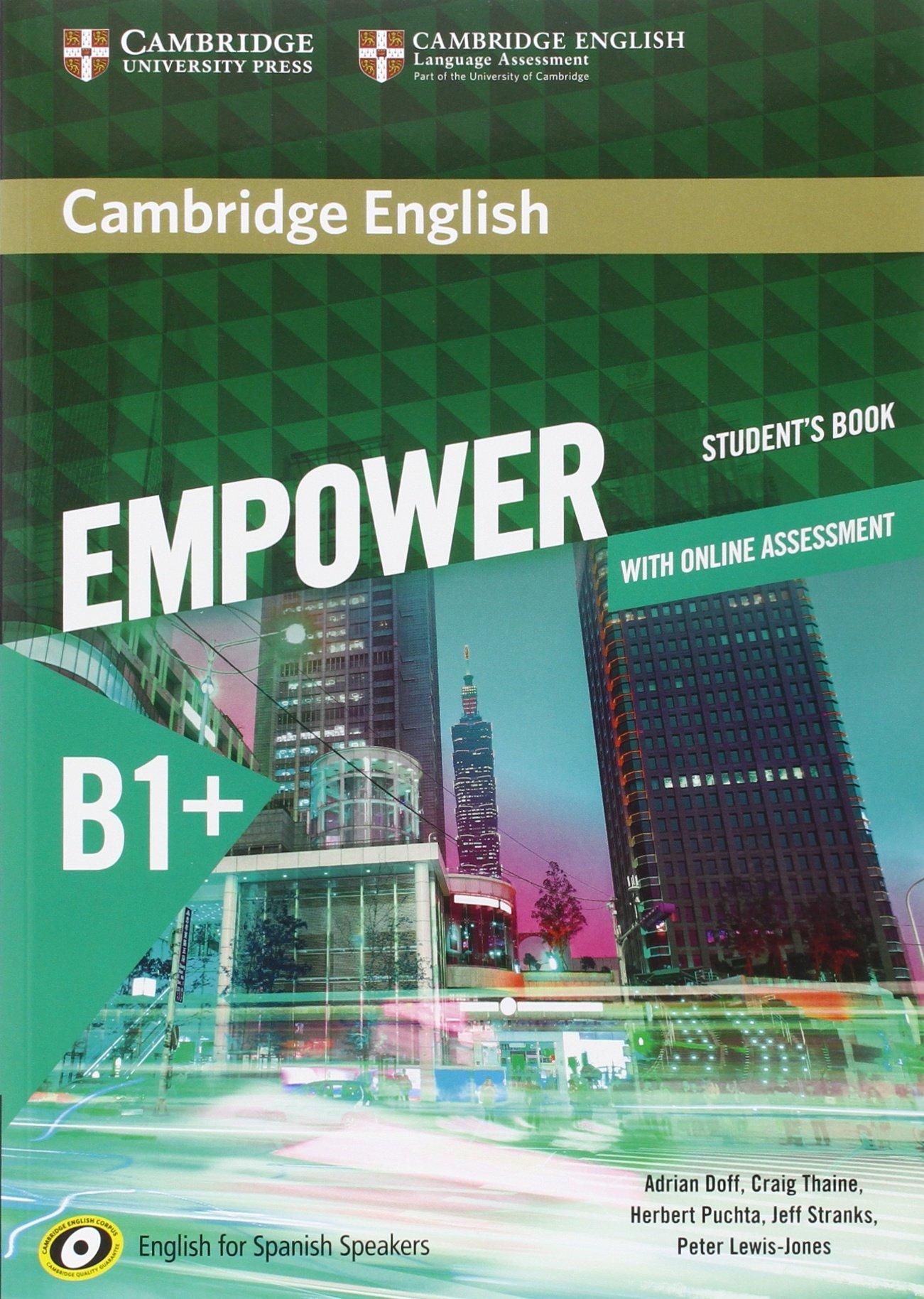 Cambridge English Empower for Spanish Speakers B1+ Student's Book with Online Assessment and Practice (Inglés) Tapa blanda – 10 jun 2016 Adrian Doff Craig Thaine Herbert Puchta Jeff Stranks