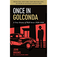Once in Golconda: A True Drama of Wall Street 1920-1928