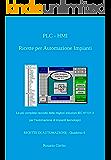 PLC - HMI Ricette per Automazione Impianti: La più completa raccolta delle migliori soluzioni IEC 61131-3 per l'automazione di impianti tecnologici (Ricette di Automazione)