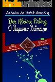 Der Kleine Prinz - O Pequeno Príncipe: Zweisprachiger paralleler Text - Texto bilíngue em paralelo: Deutsch - Brasilianisches Portugiesisch / Alemão - ... Language Easy Reader 71) (German Edition)