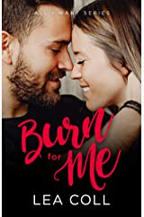 Burn for Me: An Enemies to Lovers Romance (All I Want Series Book 3) Kindle Edition