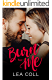 Burn for Me: An Enemies to Lovers Romance (All I Want Series Book 3)