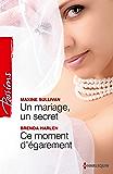 Un mariage, un secret - Ce moment d'égarement (Passions)