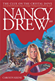 The Clue on the Crystal Dove (Nancy Drew Mysteries Book 160)