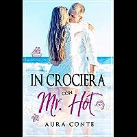 In crociera con Mr. Hot [II ed.] (Mr. & Miss Vol. 2)