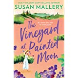 The Vineyard At Painted Moon: The new uplifting, feel-good romance about friendship, starting again, and wine! From bestselli